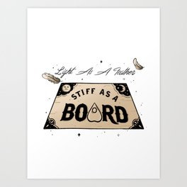 Light As A Feather Stiff As A Board | The Craft Art Print