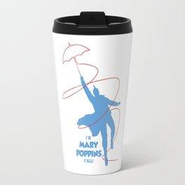i'm mary poppins y'all Travel Mug