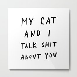 My Cat And I Metal Print