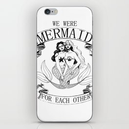 we were MERMAID for each other iPhone Skin
