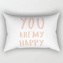 You are my happy - pink/green hand lettering Rectangular Pillow