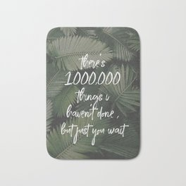 there's a million things I haven't done-hamilton Bath Mat