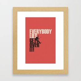 Everybody Lies Framed Art Print