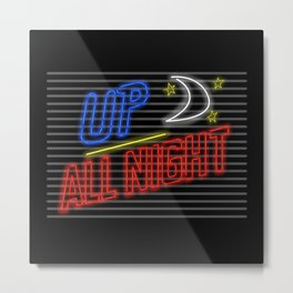 Up All Night Metal Print