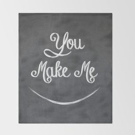 You Make Me Smile - Chalkboard Throw Blanket