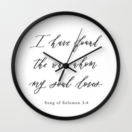 I Have Found the One Whom My Soul Loves — Song of Solomon 3:4 Wall Clock