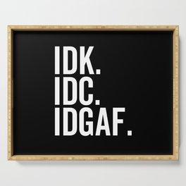 IDK IDC IDGAF Serving Tray