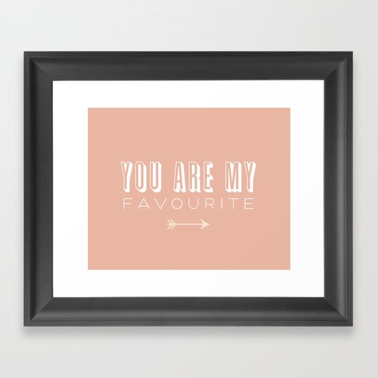 You Are My Favourite Framed Art Print