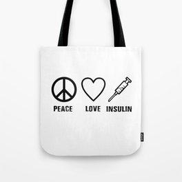 Peace Love Insulin Diabetes Awareness Tote Bag