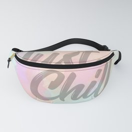 Just Chill Fanny Pack