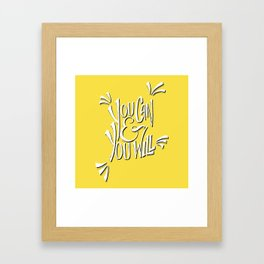 You can and you will (Buttercup) Framed Art Print