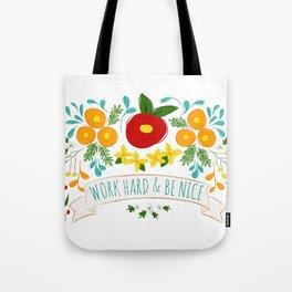Work Hard & Be Nice Tote Bag