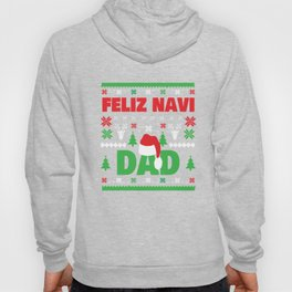 Funny Feliz Navi Dad Christmas Father Pun Xmas Apparel Hoody