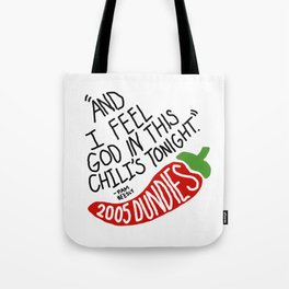 I Feel God in this Chili's Tonight- The Office Tote Bag
