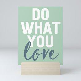 DO WHAT YOU LOVE Mini Art Print