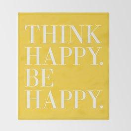 Think Happy. Be Happy. Throw Blanket