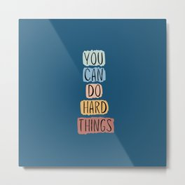 """""""You Can Do Hard Things"""" in Blue Metal Print"""