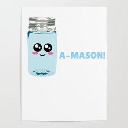 You're A Mason Cute Mason Jar Pun Poster