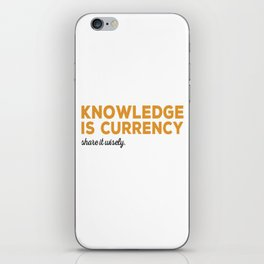 Knowledge Is Currency iPhone Skin
