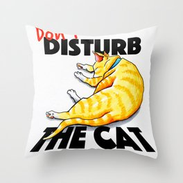 Don't disturb the cat Throw Pillow