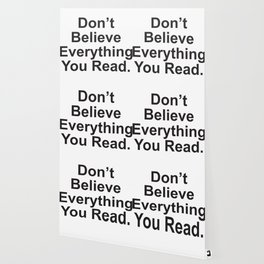 Don't Believe Everything You Read. Wallpaper