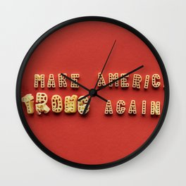 Make me great again Wall Clock
