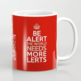 BE ALERT! Coffee Mug