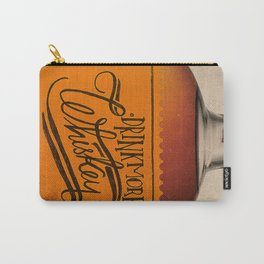 Drink More Whiskey... Carry-All Pouch
