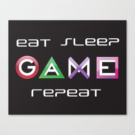 Eat, Sleep, Game, Repeat Canvas Print