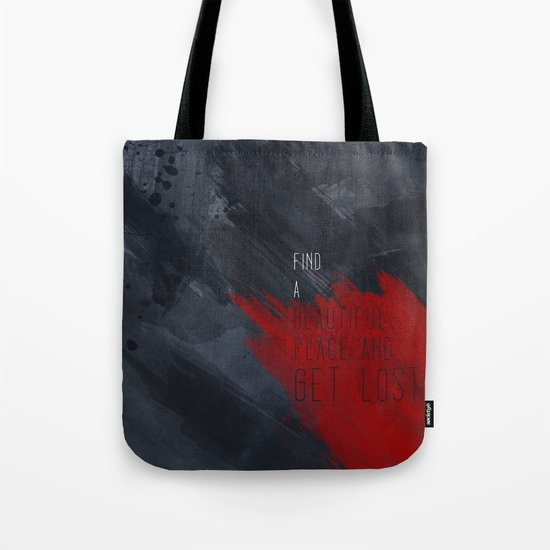 quote: find A beautiful place and get lost Tote Bag