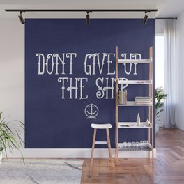 DON'T GIVE UP THE SHIP Wall Mural
