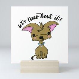 Let's Taco Bout It, Chihuahua Dog Illustration Mini Art Print