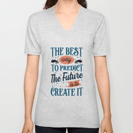 The best way to predict the future, a Abraham Lincoln quote Unisex V-Neck