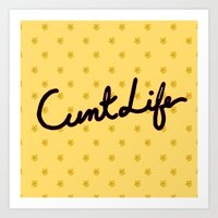 cunt Art Prints featuring cunt life yellow by Andy Aidekman