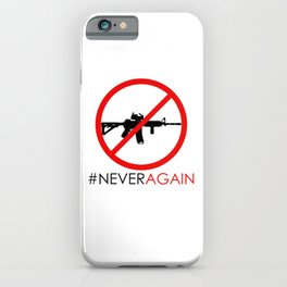 Never Again Slogan Protest Against School Violence Say No to Assault Weapons iPhone Case