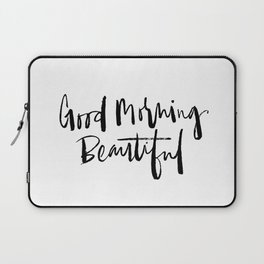 Good Morning Beautiful Brush Script Laptop Sleeve