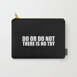 "Do or do not... ""Yoda"" Life Inspirational Quote Carry-All Pouch"
