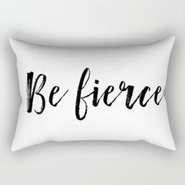 Be Fierce - Black Text Rectangular Pillow