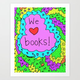We love books! Art Print
