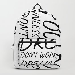 Dreams dont work unless you do Backpack