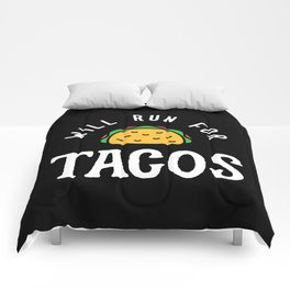 Will Run For Tacos Comforters