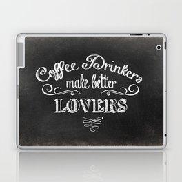 COFFEE DRINKERS MAKE BETTER LOVERS Laptop & iPad Skin