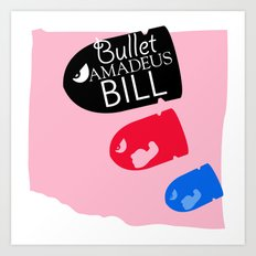 Bullet Amadeus Bill Art Print