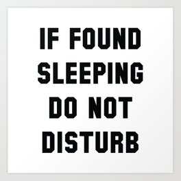 If Found Sleeping Art Print
