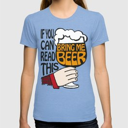 If You Can Read This Bring Me Beer T-shirt
