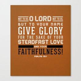 Psalms 115:1 Canvas Print