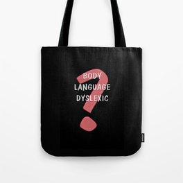 Body Language Dyslexic Tote Bag