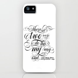 There are two ways to do this… (black text) iPhone Case