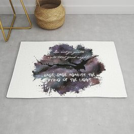 """Do not go gentle into that good night"" by Dylan Thomas Rug"