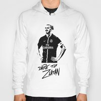 zlatan Hoodies featuring Dare to Zlatan by Martinho